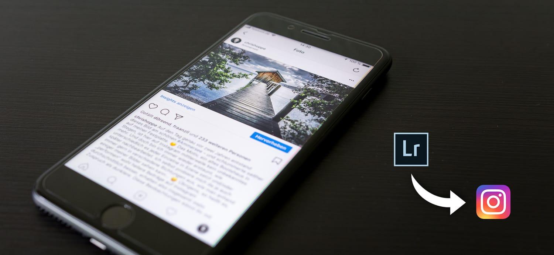 Lightroom: Die besten Exporteinstellungen für Instagram 2021